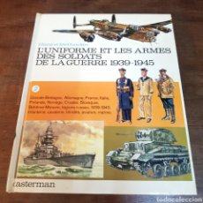 Militaria: L'UNIFORME ET LES ARMES DES SOLDATS DE LA GUERRE 1939 1945 CASTERMAN LIBRO DE UNIFORMES. Lote 168731914