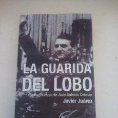 Militaria: LA GUARIDA DEL LOBO. NAZIS Y COLABORACIONISTAS EN ESPAÑA. JAVIER JUÁREZ. Lote 195445736