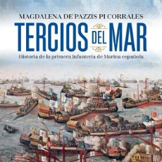 Militaria: TERCIOS DEL MAR HISTORIA DE LA PRIMERA INFANTERÍA DE MARINA ESPAÑOLA. Lote 168801216