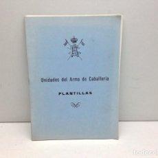 Militaria: UNIDADES DEL ARMA DE CABALLERÍA - PLANTILLAS - MILITAR. Lote 168905740