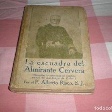 Militaria: LA ESCUADRA DEL ALMIRANTE CERVERA COMBATE NAVAL SANTIAGO DE CUBA ALBERTO RISCO MADRID 1920. Lote 169120252