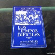 Militaria: JOSÉ MANUEL MARTÍNEZ BANDE. LOS TIEMPOS DIFÍCILES. 1983. COLECCIÓN ADALID. Lote 169130800