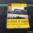 Militaria: FRANCISCO FARIÑA GUITIÁN. EL BUQUE DE GUERRA ANTE EL DERECHO INTERNACIONAL. ED. NAVAL,1941, . Lote 169195384