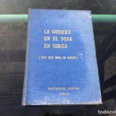 Militaria: MALCOLM W. CAGLE Y FRANK MANSON. LA GUERRA EN EL MAR EN COREA. ED. EDITORIAL NAVAL, 1966. Lote 169218072