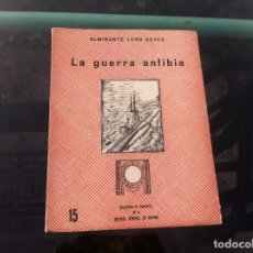 Militaria: LORD KEYES. LA GUERRA ANFIBIA. ED. EDITORIAL NAVAL, 1945. Lote 169220060