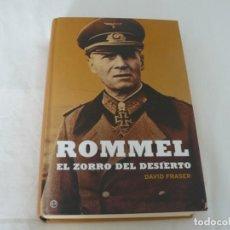 Militaria: ROMMEL EL ZORRO DEL DESIERTO DE DAVID FRASER LA ESFERA DE LOS LIBROS S.L. AÑO 2004. Lote 169280202