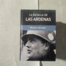 Militaria: LA BATALLA DE LA ARDENAS MICHEL HERUBEL. Lote 169370592