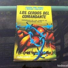 Militaria: EDUARDO PONS Y MARIANO CONSTANTE. LOS CERDOS DEL COMANDANTE. ESPAÑOLES EN LOS CAMPOS DE EXTERMINIO... Lote 169393428