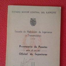 Militaria: ESPAÑA LIBRO PRONTUARIO DE PUENTES PARA EL USO DEL OFICIAL INGENIEROS 1949 ESTADO MAYOR EJÉRCITO VER. Lote 169427480