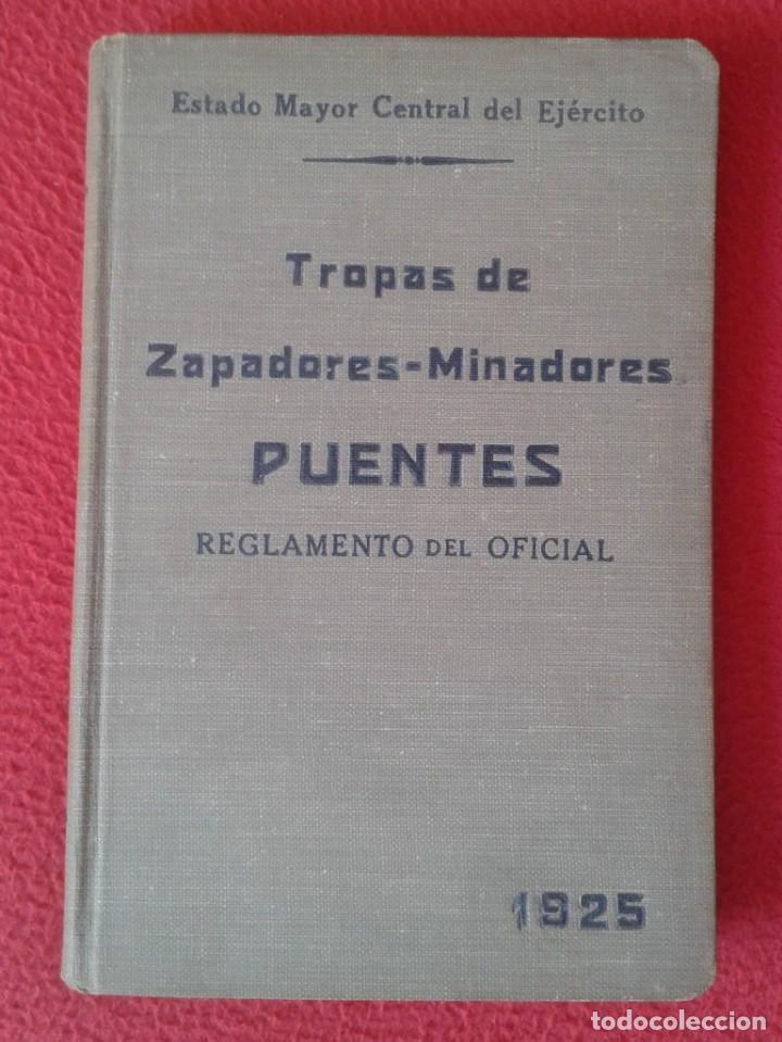ESPAÑA LIBRO TROPAS DE ZAPADORES MINADORES PUENTES REGLAMENTO DEL OFICIAL 1925 EJÉRCITO ESTADO MAYOR (Militar - Libros y Literatura Militar)
