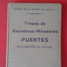 Militaria: ESPAÑA LIBRO TROPAS DE ZAPADORES MINADORES PUENTES REGLAMENTO DEL OFICIAL 1925 EJÉRCITO ESTADO MAYOR. Lote 169432984