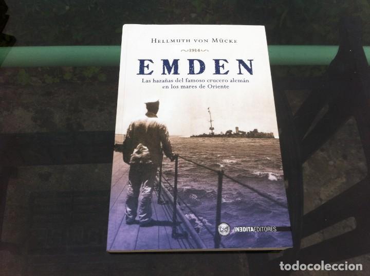 HELLMUTH VON MÜCKE. EMDEN, LAS HAZAÑAS...DEL CRUCERO ALEMÁN... ED. INÉDITA, 2009 (Militar - Libros y Literatura Militar)