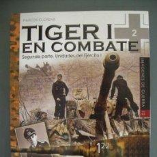 Militaria: TIGER I EN COMBATE SEGUNDA PARTE. UNIDADES DEL EJÉRCITO I - MARCOS CLEMENS. Lote 169898224