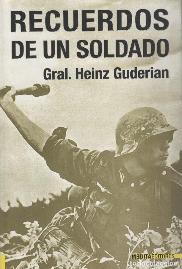 RECUERDOS DE UN SOLDADO. GENERAL HEINZ GUDERIAN (Militar - Libros y Literatura Militar)