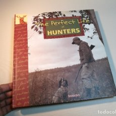 Militaria: THE PERFECT LIFE OF HUNTERS (INGLÉS) PASTA DURA ...CAZA- CAZADORES-REF-CV. Lote 170024856