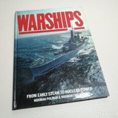 Militaria: WARSHIPS, FROM EARLY STEAM TO NUCLEAR POWER - NORMAN POLMAR & NORMAN FRIEDMAN -REF-CV. Lote 170181852