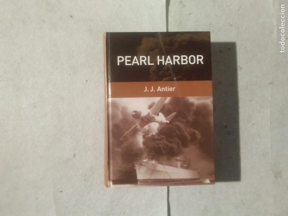 PEARL HARBOR - J. J. ANTIER (Militar - Libros y Literatura Militar)