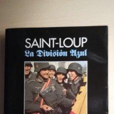 Militaria: LIBRO DIVISION AZUL.SAINT-LOUP LA DIVISION AZUL.AÑO 2005. Lote 170240124