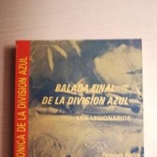 Militaria: LIBRO DIVISION AZUL.BALADA FINAL DE LA DIVISION AZUL, LOS LEGIONARIOS.AÑO 1984. Lote 170248384