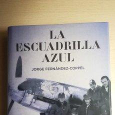 Militaria: LIBRO DIVISION AZUL.LA ESCUADRILLA AZUL.AÑO 2006. Lote 170357832