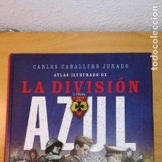 Militaria: LIBRO DIVISION AZUL.ATLAS ILUSTRADO DE LA DIVISION AZUL. Lote 170360476