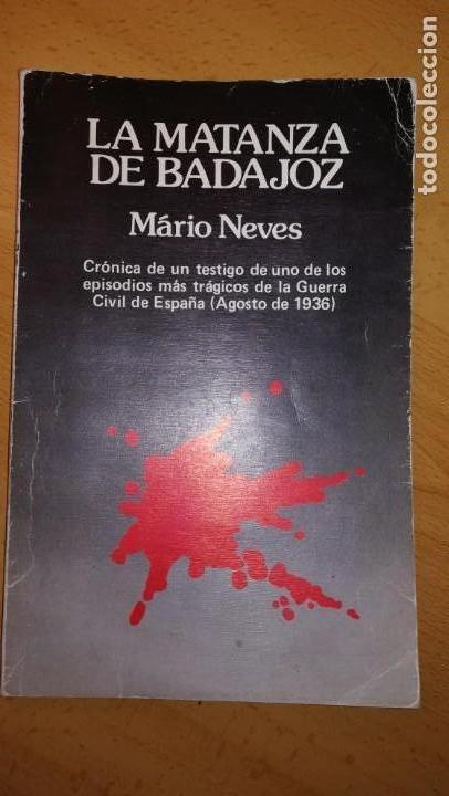 LIBRO LA MATANZA DE BADAJOZ, GUERRA CIVIL ESPAÑOLA.AÑO 1986 (Militar - Libros y Literatura Militar)