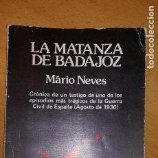 Militaria: LIBRO LA MATANZA DE BADAJOZ, GUERRA CIVIL ESPAÑOLA.AÑO 1986. Lote 170430492