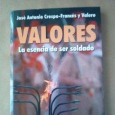 Militaria: VALORES -LA ESENCIA DE SER SOLDADO-MULTIMEDIA MILITAR-2011-150 PAG. Lote 170532488