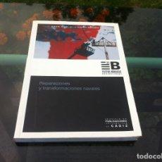 Militaria: MIGUEL ÁNGEL DE LA HUERGA. REPARACIONES Y TRANSFORMACIONES NAVALES. ED. UCA, 2005. Lote 170853940