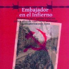 Militaria: EMBAJADOR EN EL INFIERNO. MEMORIAS DEL CAPITÁN PALACIOS DIVISIÓN AZUL.. Lote 180994581