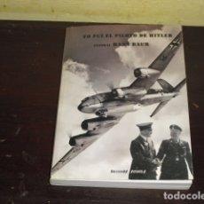 Militaria: YO FUÍ PILOTO DE HITLER . GENERAL HANS BAUR - 2008 -. Lote 171050308