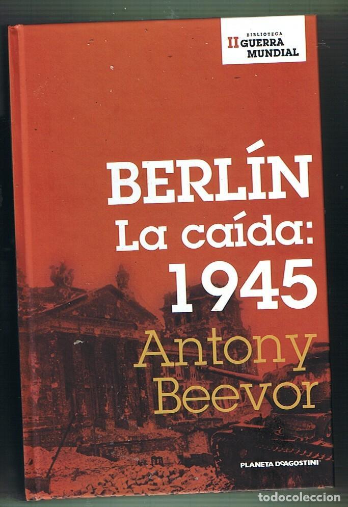BERLÍN LA CAIDA: 1945 (Militar - Libros y Literatura Militar)
