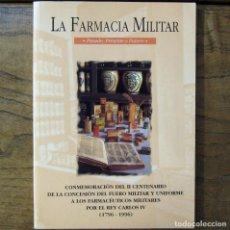 Militaria: LA FARMACIA MILITAR, PASADO, PRESENTE Y FUTURO - 1996 - EJERCITO ESPAÑOL. Lote 171244472