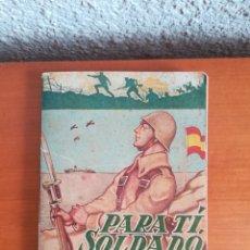 Militaria: ¡PARA TÍ..., SOLDADO! - MANUAL - AÑO 1952 - MINISTERIO DEL EJÉRCITO. Lote 171360993