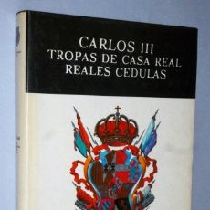 Militaria: CARLOS III. TROPAS DE LA CASA REAL. REALES CÉDULAS. Lote 171552724