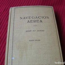 Militaria: LIBRO NAVEGACIÓN AÉREA,POR JOSÉ Mª AYMAT. Lote 171726473