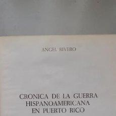 Militaria: ANGEL RIVERO: CRONICA DE LA GUERRA HISPANOAMERICANA EN PUERTO RICO. Lote 171794238