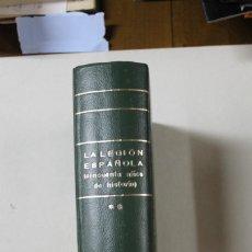 Militaria: LA LEGIÓN ESPAÑOLA (50 AÑOS DE HISTORIA) DESDE 1936 A NUESTROS DIAS. Lote 171958539