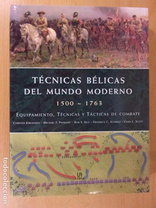 TÉCNICAS BÉLICAS DEL MUNDO MODERNO. 1500-1763 / LIBSA. 2012 (Militar - Libros y Literatura Militar)