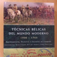 Militaria: TÉCNICAS BÉLICAS DEL MUNDO MODERNO. 1500-1763 / LIBSA. 2012. Lote 172004350