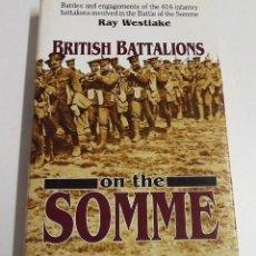 Militaria: CON LA FIRMA DEL AUTOR, BRITISH BATALLIONS ON THE SOMME, RAY WESTLAKE, EDICIÓN 1994. Lote 172095109