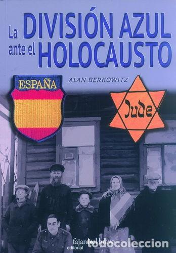 LA DIVISIÓN AZUL ANTE EL HOLOCAUSTO (Militar - Libros y Literatura Militar)