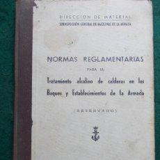 Militaria: NORMAS REGLAMENTARIAS PARA EL TRATAMIENTO ALCALINO DE LAS CALDERAS EN LOS BUQUES Y ESTABLECIMIENTOS . Lote 172141188
