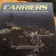 Militaria: CARRIERS UNITED STATES NAVAL AIR POWER IN ACCIÓN TAPA DURA 234 PÁGINAS. Lote 172182582