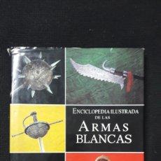 Militaria: ENCICLOPEDIA ILUSTRADA DE LAS ARMAS BLANCAS. Lote 172221792