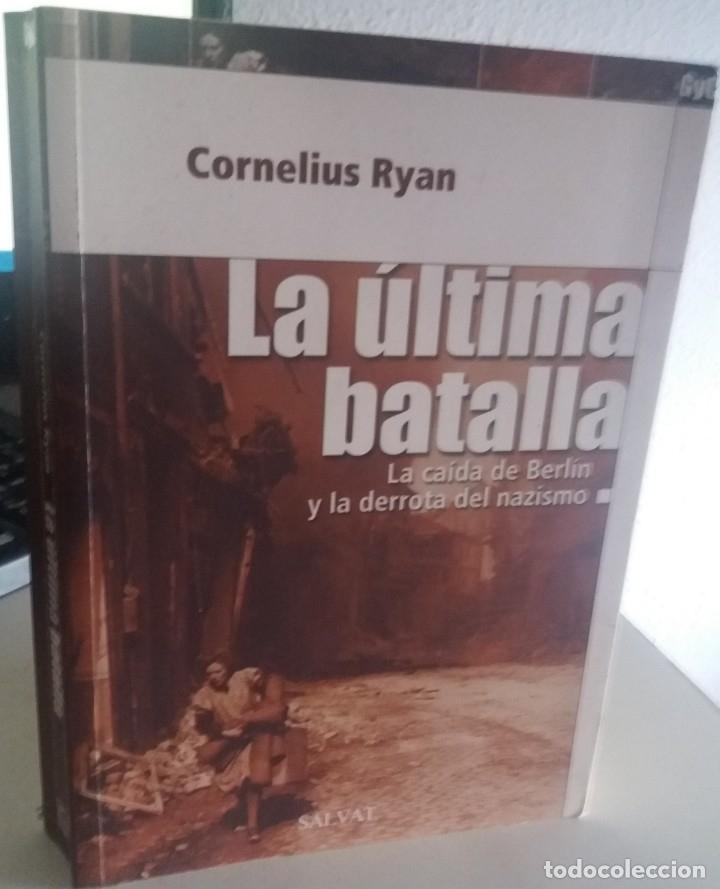 LA ÚLTIMA BATALLA. LA CAÍDA DE BERLÍN Y LA DERROTA DEL NAZISMO - RYAN, CORNELIUS (Militar - Libros y Literatura Militar)