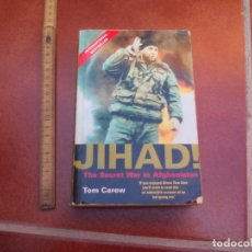 Militaria: JIHAD. THE SECRET WAR IN AFGANISTAN. TOM CAREW. 2001. MAINSTREAM PUBLISHING.. Lote 172280763