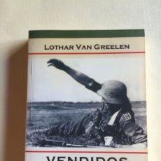 Militaria: VENDIDOS Y TRAICIONADOS. Lote 172395293