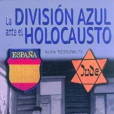 Militaria: LA DIVISIÓN AZUL ANTE EL HOLOCAUSTO. Lote 172685257