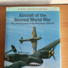 Militaria: AIRCRAFT OF THE SECOND WORLD WAR THE DEVELOPMENT OF THE WAR PLANE - INGLÉS PUTNAM'S HISTORY AIRCRAFT. Lote 172796842